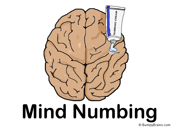 Bumpy Brains: Mind Numbing